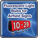 Fluorescent Light Bulbs for Airfield Signs