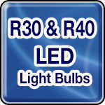 R30 & R40 LED Light Bulbs