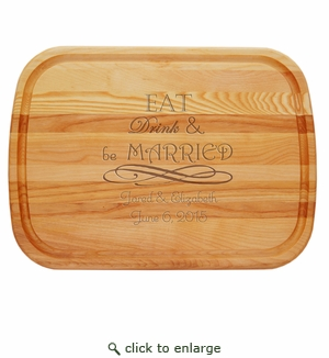 "EVERYDAY BOARD: 21"" x 15"" LARGE PERSONALIZED EAT DRINK & BE MARRIED"