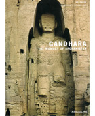 Gandhara The Memory of Afghanistan