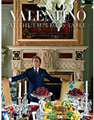 Valentino: at the Emperor's Table </br>November  2014