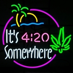 Its 4:20 Somewhere Neon Sign