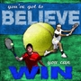 Art 4 Kids Believe To Win - Tennis Wall Art