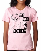 My BFF is a Bully Womens Tshirt