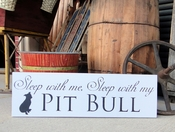 Sleep With Me Sleep With My Pit Bull (NE)
