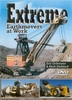 #3033  Extreme Earthmovers at Work : DVD IS ON BACK ORDER - DUE BACK IN STOCK DECEMBER 23, 2014