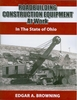 """NEW"" #2525 - Roadbuilding Construction Equipment at Work:  In the State of Ohio"