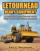 """NEW"" #2554 LeTourneaua Heavy Equipment: A Photographic History from 1921 to Today's Giant Marvels"
