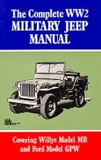 The Complete WWII Military Jeep Manual 1/4 Ton 4X4 Truck
