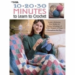 10-20-30 Minutes To Learn To Crochet Book