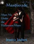 Masquerade: Meet Me Under the Halloween Moon by Jessica Joubert