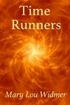 Time Runners by Mary Lou Widmer