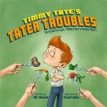 Timmy Tate's Tater Troubles: Author: Mr. Roach: Illustrator: Chad Libby