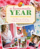 A Homemade Year: The Blessings of Cooking, Crafting, and Coming Together