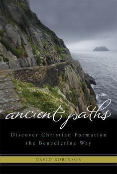Ancient Paths: Discovering Christian Formation the Benedictine Way - ePub version