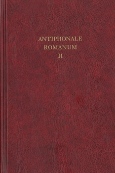 Antiphonale Romanum Vol II