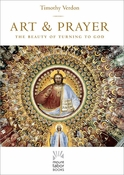 Art & Prayer: The Beauty of Turning to God