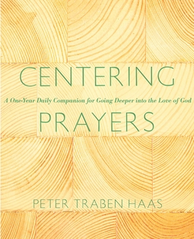 Centering Prayers: A One-Year Daily Companion for Going Deeper into the Love of God