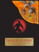 Dragon Slayers: The Essential Training Guide for Young Dragon Fighters, Based on the Practices of the Great Dragon Slayers of Old, and on the Wisdom of their Ancient Manual