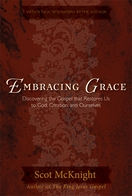 Embracing Grace: Discovering the Gospel that Restores Us to God, Creation, and Ourselves