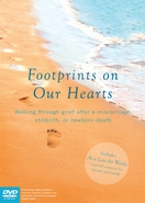 Footprints on our Hearts: How to Cope After a Miscarriage, Stillbirth or Newborn Death