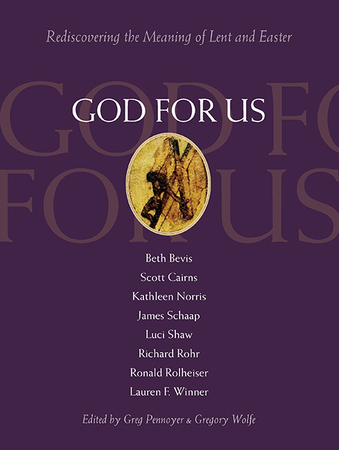 God For Us: Rediscovering The Meaning Of Lent & Easter