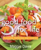 Good Food for Life: Planning, Preparing, Sharing