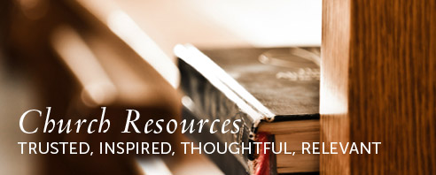 Church Resources - Trusted, Inspired, Thoughtful, Relevant
