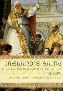 Ireland's Saint: The Essential Biography of St. Patrick (paperback, smaller format)