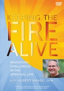 KEEPING THE FIRE ALIVE : Navigating Challenges in the Spiritual Life