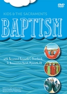 Kids and the Sacraments: Baptism