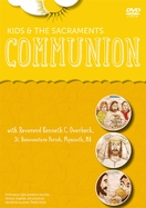 Kids and the Sacraments: Communion