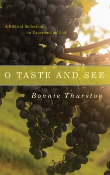O Taste and See: A Biblical Reflection on Experiencing God