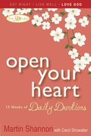 Open Your Heart: 12 Weeks of Devotions for Your Whole Life