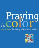 Praying in Color: Drawing a New Path to God