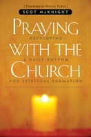 Praying with the Church: Following Jesus Daily, Hourly, Today