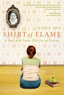 Shirt of Flame: A Year with Saint Thérèse of Lisieux