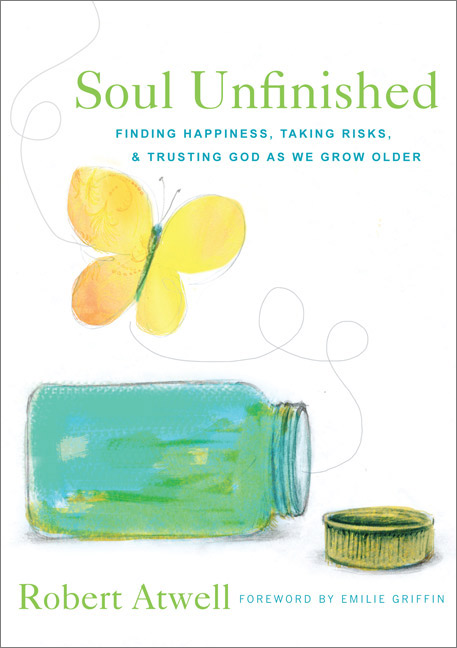 Soul Unfinished: Finding Happiness, Taking Risks, and Trusting God as We Grow Older-Gently Used