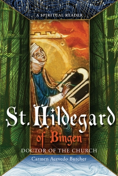 St. Hildegard of Bingen: A Spiritual Reader (new 2013 version)