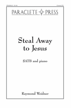 Steal Away to Jesus- Raymond Weidner