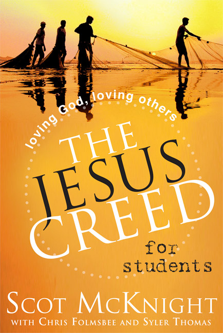The Jesus Creed for Students: Loving God, Loving Others- Gently Used