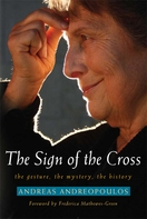 The Sign of the Cross: The Gesture, the Mystery, the History (paperback)