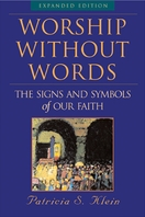 Worship Without Words: The Signs and Symbols of Our Faith, Expanded Edition