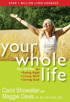 Your Whole Life! The 3D Plan for Eating Right, Living Well, and Loving God (paperback edition)