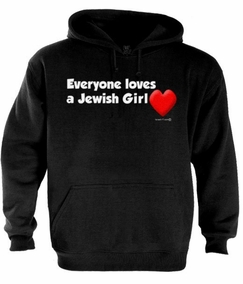 Everyone Loves a Jewish Girl Hoodie
