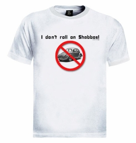 I don't Roll on Shabas T-Shirt