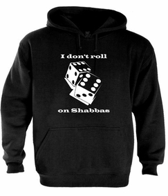 I Don't Roll on Shabbas Hoodie
