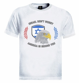Israel Don't Worry, America is Behind You T-Shirt