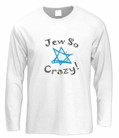 Jew So Crazy Long Sleeve T-Shirt