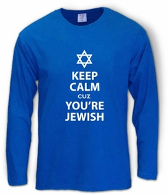 Keep Calm cuz You are Jewish Long Sleeve T-Shirt